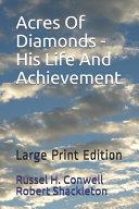 Acres Of Diamonds   His Life And Achievement
