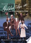 Encyclopedia of the Gilded Age and Progressive Era