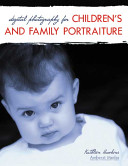 Digital Photography For Children S And Family Portraiture Book
