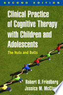 Clinical Practice Of Cognitive Therapy With Children And Adolescents Second Edition