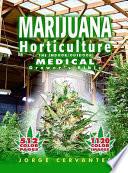 """""""Marijuana Horticulture: The Indoor/Outdoor Medical Grower's Bible"""" by Jorge Cervantes"""