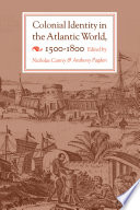 Colonial Identity in the Atlantic World  1500 1800