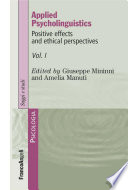 Applied Psycholinguistics  Positive effects and ethical perspectives  Volume I