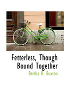 Fetterless, Though Bound Together ebook