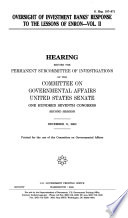 107 2 Hearing  Oversight of Investment Banks  Response to The Lessons of Enron   Vol  2  S  Hrg  107 871  December 11  2002
