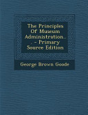 The Principles of Museum Administration