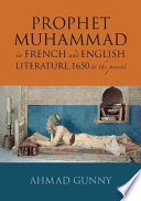 The Prophet Muhammad in French and English Literature, 1650 to the Present