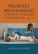 The Prophet Muhammad in French and English Literature  1650 to the Present