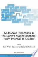 Multiscale Processes in the Earth s Magnetosphere  From Interball to Cluster