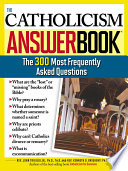 """The Catholicism Answer Book: The 300 Most Frequently Asked Questions"" by Rev Kenneth Brighenti, John Trigilio, Jr."
