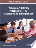 Participatory Literacy Practices For P 12 Classrooms In The Digital Age