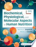 """Biochemical, Physiological, and Molecular Aspects of Human Nutrition E-Book"" by Martha H. Stipanuk, Marie A. Caudill"