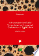 Advances in Microfluidic Technologies for Energy and Environmental Applications Book