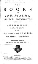The Books of Job, Psalms, Proverbs, Ecclesiastes, & the Song of Solomon Paraphras'd