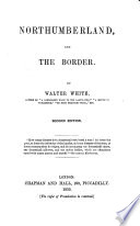 Northumberland, and the Border ... Second edition