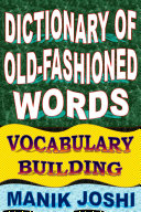 Dictionary of Old fashioned Words  Vocabulary Building