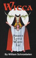 Wicca: Satan's Little White Lie