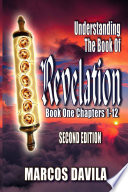 Understanding The Book Of Revelation Book One Second Edition