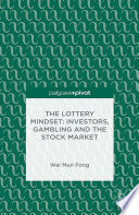 The Lottery Mindset Investors Gambling And The Stock Market Book PDF