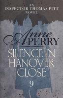 Silence in Hanover Close  Thomas Pitt Mystery  Book 9