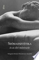 Szómaesztétika és az élet művészete