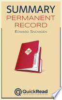 Summary of  Permanent Record  by Edward Snowden   Free book by QuickRead com