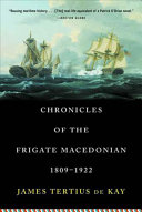 Chronicles of the Frigate Macedonian, 1809-1922