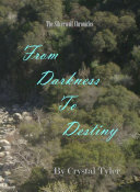 From Darkness To Destiny