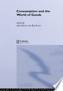 Consumption And The World Of Goods Book