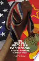 The Cold War And The 1984 Olympic Games