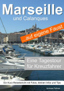 Marseille und Calanques auf eigene Faust - Tagestour für Kreuzfahrer