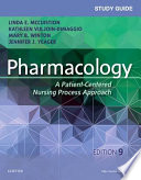 Study Guide for Pharmacology  : A Patient-Centered Nursing Process Approach