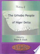 """History of the Urhobo People of Niger Delta"" by Peter Palmer Ekeh, Urhobo Historical Society"