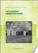 Citta Nascenti i Borghi del Fucino - Gangemi Editore spa