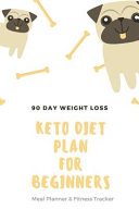 Keto Diet Plan For Beginners 90 Day Weight Loss Book PDF