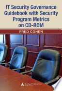 IT Security Governance Guidebook with Security Program Metrics on CD ROM