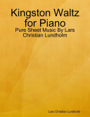 Kingston Waltz for Piano   Pure Sheet Music By Lars Christian Lundholm