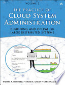 The Practice of Cloud System Administration  : DevOps and SRE Practices for Web Services , Band 2