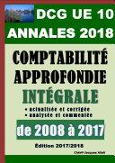 ANNALES 2018 du DCG 10 actualisées et corrigées - Comptabilité approfondie