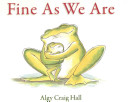 Fine As We Are Algy Craig Hall Cover