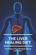 The Liver Healing Diet