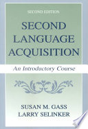 """""""Second Language Acquisition: An Introductory Course"""" by Susan M. Gass, Larry Selinker"""