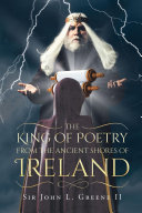 The King of Poetry from the Ancient Shores of Ireland