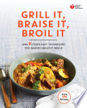 American Heart Association Grill It  Braise It  Broil It