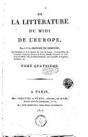 De la littérature du Midi de l'Europe, par J.C.L. Simonde de Sismondi, ... Tome premier [-quatrieme]