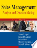 Sales Management Analysis And Decision Making Thomas N Ingram Raymond W Laforge Ramon A Avila Charles H Schwepker Jr Michael R Williams Google Books