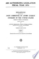 AEC Authorizing Legislation, Fiscal Year 1974