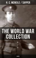 THE WORLD WAR COLLECTION OF H  C  MCNEILE  SAPPER