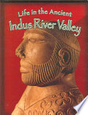 Life In The Ancient Indus River Valley Book PDF