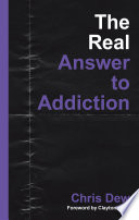 The Real Answer to Addiction
